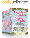Christmas Cookies and Kissing Bridge - The Complete Set: A Laugh Out Loud Romantic Comedy Series ( With FREE BONUS BOOK!)