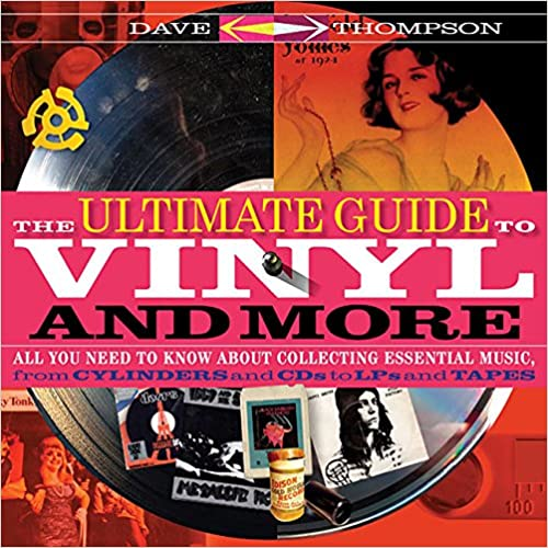 Book The Ultimate Guide to Vinyl and More: All You Need to Know About Collecting Essential Music, from Cylinders and CDs to LPs and Tapes