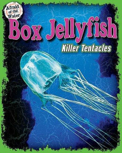 Box Jellyfish: Killer Tentacles (Afraid of the Water)