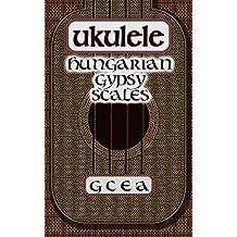 UKULELE SCALES Hungarian Gypsy Scales