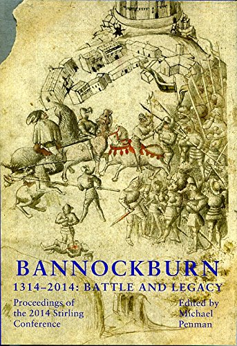 Bannockburn, 1314-2014: Battle and Legacy: Proceedings of the 2014 Stirling Conference
