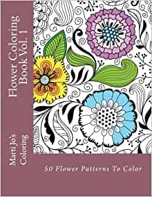 Flower Coloring Book Vol 1 Marti Jos Coloring 9781494797669 Amazon Books