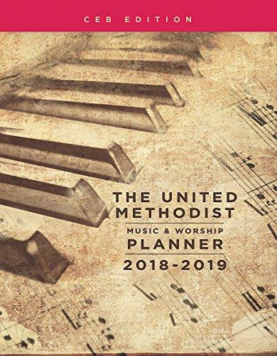 The United Methodist Music & Worship Planner 2018-2019 Ceb Edition