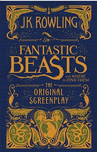 Fantastic Beasts And Where To Find Them The Original Screenplay Fantastic Beasts The Original Screenplay 1 By Jk Rowling