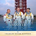 The Apollo 1 Disaster: The Controversial History and Legacy of the Fire that Caused One of NASA's Greatest Tragedies Audiobook by  Charles River Editors Narrated by Bob Barton