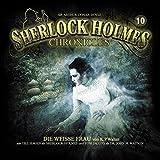 Sherlock Holmes Chronicles 10-Die weiße Frau