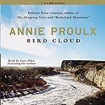 Bird Cloud: A Memoir | Annie Proulx