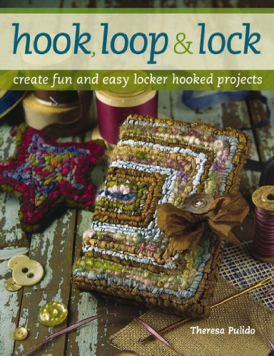 Hook, Loop 'n' Lock: Create Fun and Easy Locker Hooked (Hooked Rug Kits)