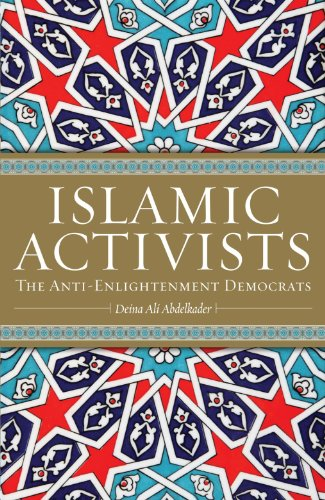 Islamic Activists: The Anti-Enlightenment Democrats