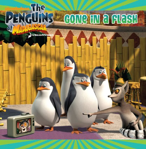 Gone in a Flash (The Penguins of Madagascar)