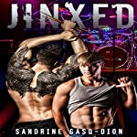 Jinxed: The Rock Series, Book 2 | Sandrine Gasq-Dion