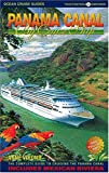 Panama Canal By Cruise Ship: The Complete Guide to Cruising the Panama Canal (2nd Edition)