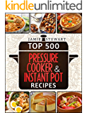 Top 500 Pressure Cooker and Instant Pot Recipes Cookbook Bundle (Slow Cooker, Slow Cooking, Meals, Chicken, Crock Pot, Instant Pot, Electric Pressure Cooker, Vegan, Paleo, Dinner)