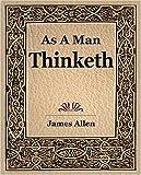 As a Man Thinketh, James Allen, 159462173X