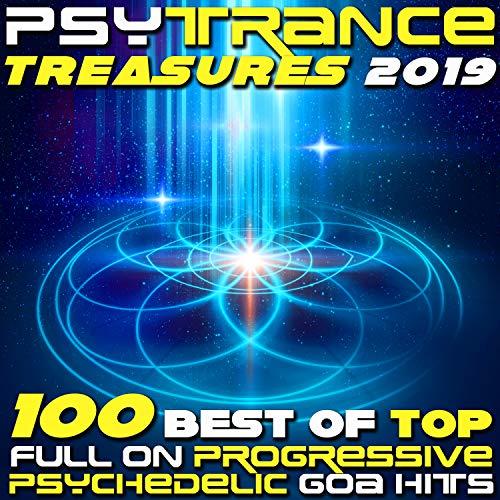 Psy Trance Treasures 2019 - 100 Best of Top Full-on, Progressive & Psychedelic Goa Hits