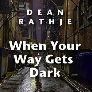 When Your Way Gets Dark