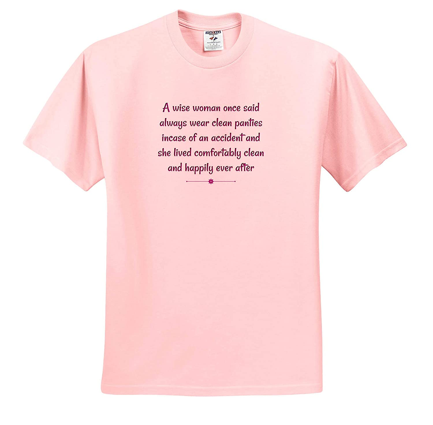 3dRose Carrie Merchant Quote Image of A Wise Woman Said Wear Clean Panties T-Shirts