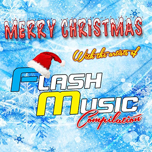 Merry Christmas with the Artists of Flash Music (Compilation) (Christmas Flash Merry)