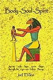 Body-Soul-Spirit, Joel T. Klein, 0595442307