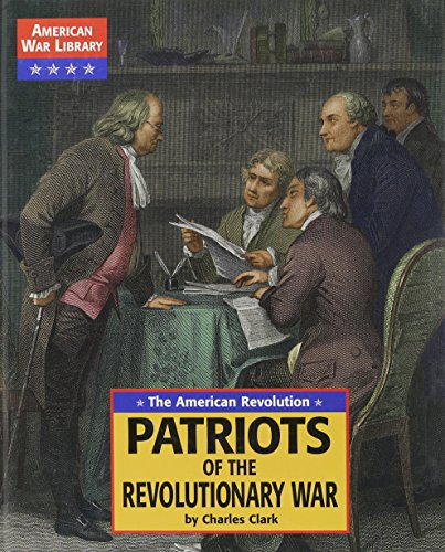 The American Revolution: Patriots of the Revolutionary War (American War Library)