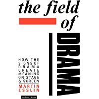 The Field of Drama: How the Signs of Drama Create Meaning on Stage and Screen