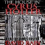 The House in Cyrus Holler: A Short Will Castleton Novel | David Bain