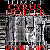 The House in Cyrus Holler: A Short Will Castleton Novel | David Bain