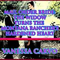 Mail Order Bride: The Widow Turns the Montana Rancher's Hardened Heart Audiobook by Vanessa Carvo Narrated by Joe Smith
