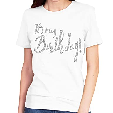 e1b559772 Its My Birthday! Women's Rhinestone T-Shirt - Birthday Shirts for Women -  Small