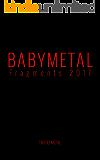 BABYMETAL Fragments 2017