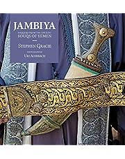 Jambiya: Daggers from the Ancient Souqs of Yemen