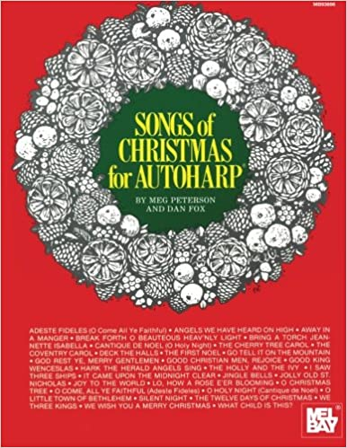 Amazon Com Mel Bay Songs Of Christmas For Autoharp 0796279002813 Peterson Meg Fox Dan Books