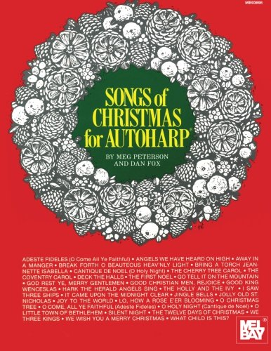 Mel Bay Songs of Christmas for Autoharp, 31 Christmas Songs from All Over the World by Meg Peterson and Dan Fox