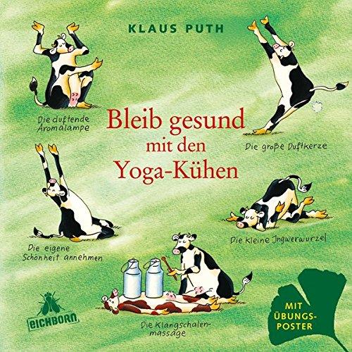 Bleib gesund mit den Yoga-Kühen Gebundenes Buch – 25. August 2009 Klaus Puth Eichborn Verlag 3821860685 Yoga / Joga; Humor