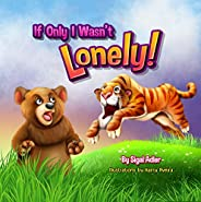 """""""IF ONLY I WASN'T LONELY"""" (Bedtimes Story Fiction Children's Pi"""