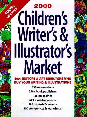 Children's Writer's & Illustrator's Market, 2000: 800 Editors & Art Directors Who Buy Your Writing & Illustrations PDF