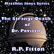 The Strange Death of Dr. Povitch: Matthias Jones Series | R.P. Fitton
