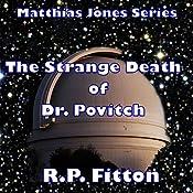 The Strange Death of Dr. Povitch: Matthias Jones Series | R.P. Fitton