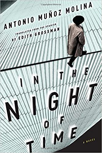 Book In the Night of Time by Antonio Muñoz Molina (2013-12-03)
