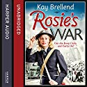 Rosie's War Audiobook by Kay Brellend Narrated by Annie Aldington
