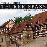 Teurer Spass. Ein Jeannette Dürer Krimi | Tessa Korber