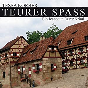 Teurer Spass. Ein Jeannette Dürer Krimi Hörbuch