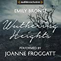 Wuthering Heights: An Audible Exclusive Performance Audiobook by Emily Brontë, Ann Dinsdale - introduction Narrated by Joanne Froggatt, Rachel Atkins - introduction