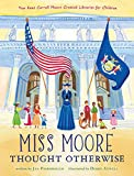 Image of Miss Moore Thought Otherwise: How Anne Carroll Moore Created Libraries for Children
