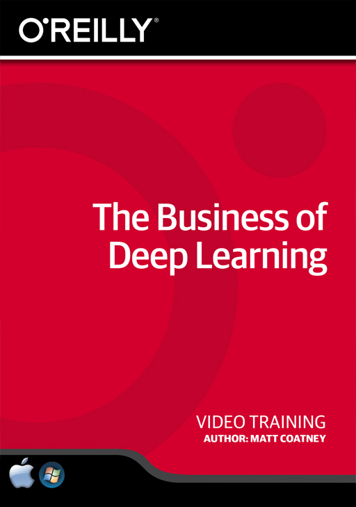 The Business of Deep Learning [Online Code]