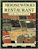 The Moosewood Restaurant Cooks for a Crowd, Moosewood Collective Staff, 0471238775