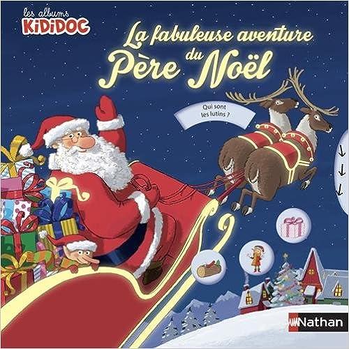 Livre gratuits en ligne La fabuleuse aventure du Père Noël epub pdf