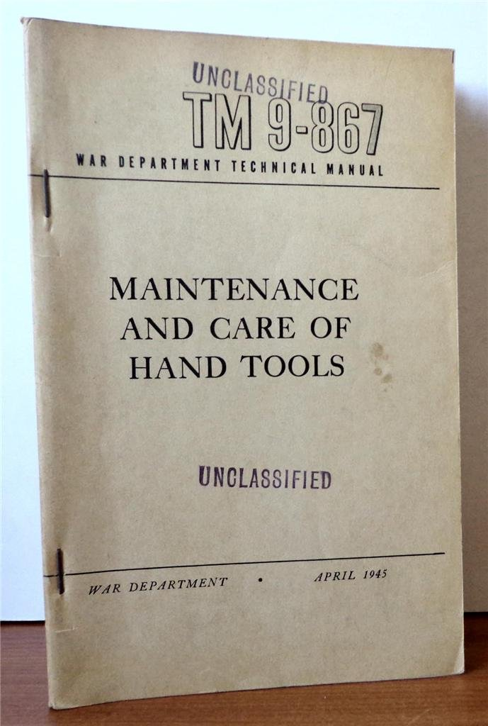 Maintenance and Care of Hand Tools TM 9-867 War Department Technical Manual