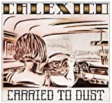 Calexico: Carried To Dust (Audio CD)