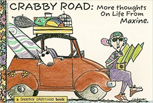 Crabby road more thoughts on life from maxine a shoebox greetings crabby road more thoughts on life from maxine a shoebox greetings book john m wagner 9780875296586 amazon books m4hsunfo Image collections